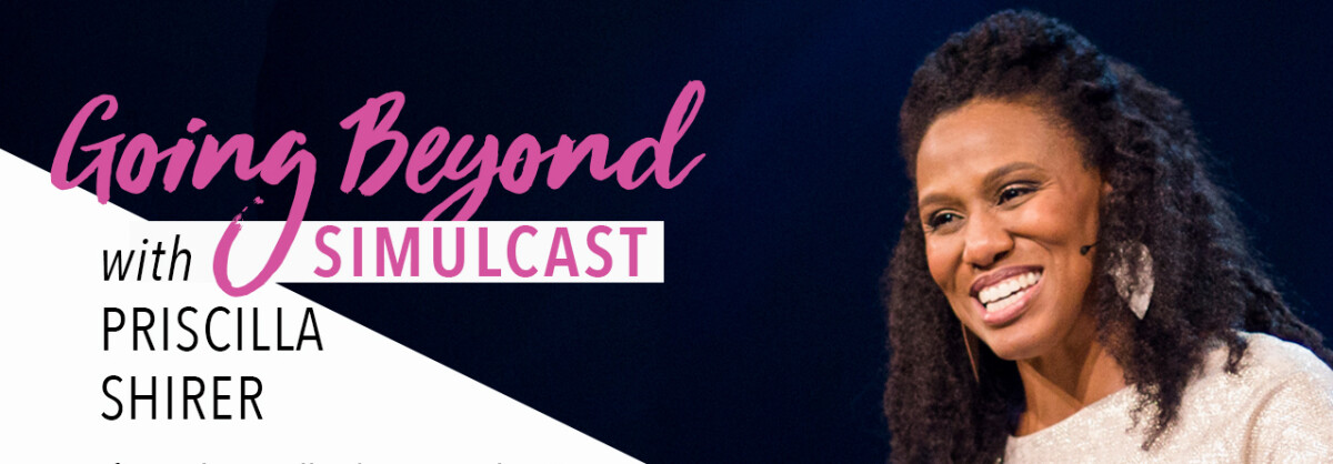 Going Beyond Live Simulcast with Priscilla Shirer